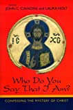 Who Do You Say That I Am?, John C. Cavadini and Laura Holt, 0268044015