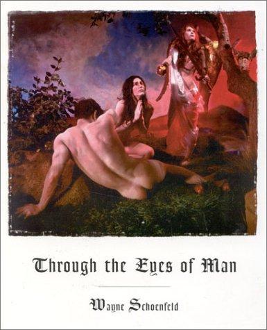 Through the Eyes of Man Wayne Schoenfeld