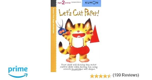 Workbook cutting worksheets : Let's Cut Paper! (Kumon First Steps Workbooks): Kumon ...