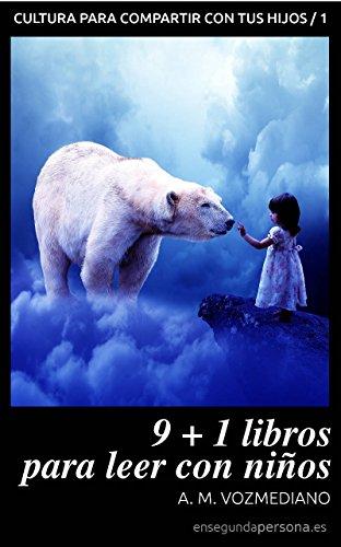 9+1 libros para leer con niños (Cultura para compartir con tus hijos)
