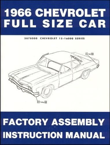 (1966 Chevrolet Full-Size Passenger Car Assembly Manual Book Rebuild Instructions Illustrations - Bel Air Biscayne Caprice Impala & SS)