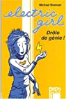 Electric Girl, Tome 1 : Drôle de génie ! par Brennan