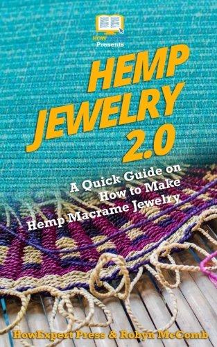 Hemp Jewelry 2.0: A Quick Guide on How to Make Hemp Macrame Jewelry por Robyn McComb