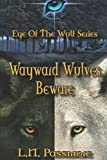 img - for Wayward Wulves Beware (Eye of the Wulf) book / textbook / text book
