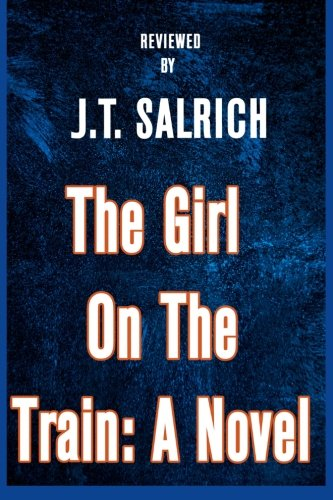 The Girl on the Train: A Novel - Reviewed