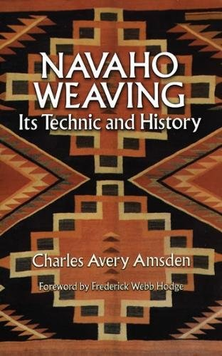 Navaho Weaving: Its Technic and History (Native American) (Native Dyes Navajo)