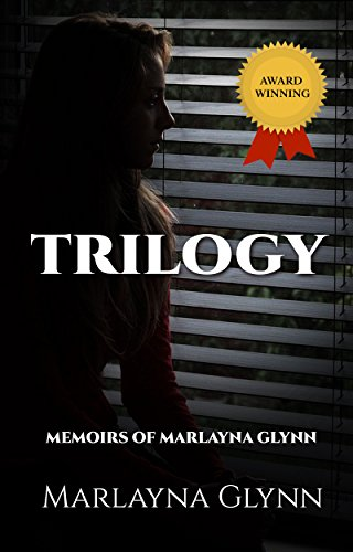 Trilogy: Three Memoirs (Memoirs of Marlayna Glynn Book 1)
