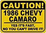 Personalized Parking Signs 1986 86 CHEVY CAMARO Caution Its Fast Aluminum Caution Sign - 12 x 16 Inches