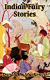 Indian Fairy Stories, Donald A. MacKenzie, 1410103307