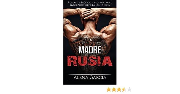 Madre Rusia: Romance, Erótica y Acción con el Padre Soltero de la ...
