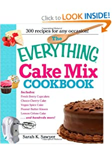 The Everything Cake Mix Cookbook (Everything (Cooking)) Sarah Sawyer