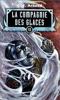 La Compagnie des Glaces, Intégrale 7 : Sun Company - Les Sibériens - Le Clochard ferroviaire - Les Wagons mémoires par Arnaud