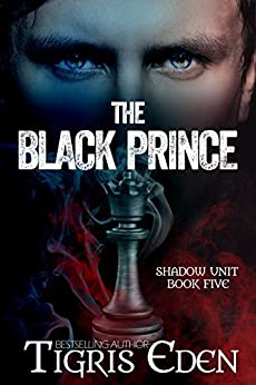 The Black Prince (Shadow Unit Book 5) by [Eden, Tigris]