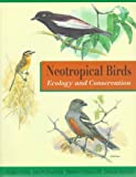 img - for Neotropical Birds: Ecology and Conservation book / textbook / text book