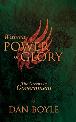Glory Green (Without Power Or Glory: The Greens In Government)