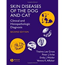 Skin Diseases of the Dog and Cat: Clinical and Histopathologic Diagnosis