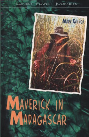 Read Online Maverick in Madagascar (Lonely Planet Journeys) ebook