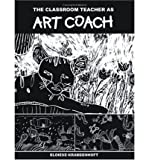 img - for The Classroom Teacher as Art Coach (Paperback) - Common book / textbook / text book