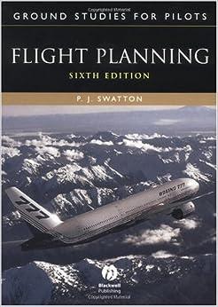 Ground Studies for Pilots: Flight Planning, Sixth Edition (Ground Studies for Pilots Series)