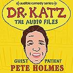 Ep. 7: Pete Holmes | Jonathan Katz,Pete Holmes,Laura Silverman,Erica Rhodes