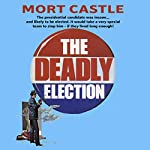 Deadly Election | Mort Castle