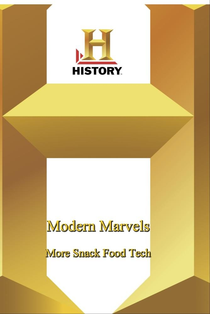 History - Modern Marvels : More Snack Food Tech