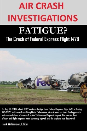 Air Crash Investigations: Fatigue? The Crash of Federal Express Flight 1478