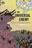 "Darryl Li, ""The Universal Enemy: Jihad, Empire, and the Challenge of Solidarity"" (Stanford UP, 2020)"
