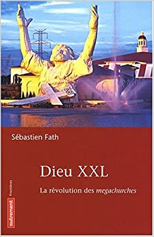 Dieu XXL : La révolution des megachurches