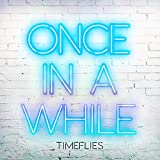 Once In a While [Explicit]