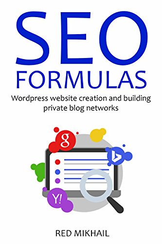 SEO FORMULAS 2016: Wordpress website creation and building private blog networks (2 in 1 bundle)