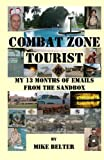 Combat Zone Tourist: My 13 Months of Emails from the Sandbox