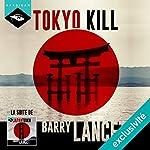 Tokyo Kill (Une enquête de Jim Brodie 2) | Barry Lancet