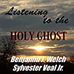 Listening to the Holy Ghost: Understanding the TRUE Power of God | Sylvester Veal Jr.
