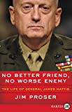 #9: No Better Friend, No Worse Enemy: The Life of General James Mattis