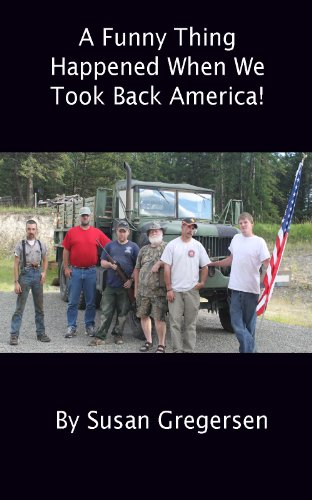A Funny Thing Happened When We Took Back America! by [Gregersen, Susan]