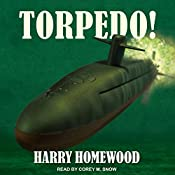 Torpedo!: Silent War Series, Book 3 | Harry Homewood