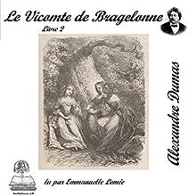 Le vicomte de Bragelonne 2 (Les trois mousquetaires 3.2)   Livre audio Auteur(s) : Alexandre Dumas Narrateur(s) : Emmanuelle Lemée