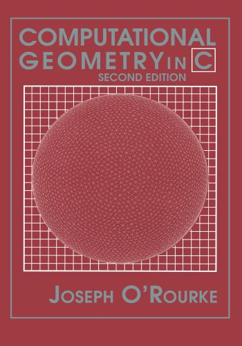 Computational Geometry in C (Cambridge Tracts in Theoretical Computer Science (Paperback)) by Cambridge University Press