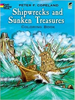 Shipwrecks and Sunken Treasures Coloring Book (Dover History Coloring Book)