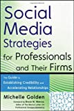 Social Media Strategies for Professionals and Their Firms, Michelle Golden, 0470633107