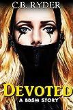 Devoted: A BDSM Story