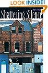 Shattering Silence: Women, Nationalis...