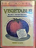 The Mostly Vegetable Menu Cookbook, Nancy B. Katz, 0448123312