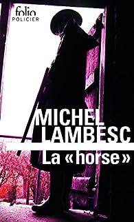 La «horse» par Michel Lambesc
