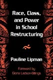 img - for Race, Class, and Power in School Restructuring (Suny Series, Restructuring & School Change) by Lipman Pauline (1998-02-26) Paperback book / textbook / text book