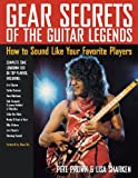 Gear Secrets of the Guitar Legends, Pete Prown and Lisa Sharken, 087930751X