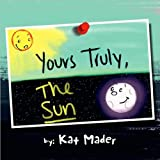 Yours Truly, the Sun, Kat Mader, 1450017703