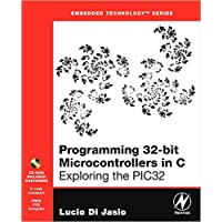 Programming 32-bit Microcontrollers in C: Exploring the PIC32 (Embedded Technology)