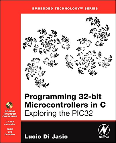 Programming 32 Bit Microcontrollers In C  Exploring The Pic32  Embedded Technology